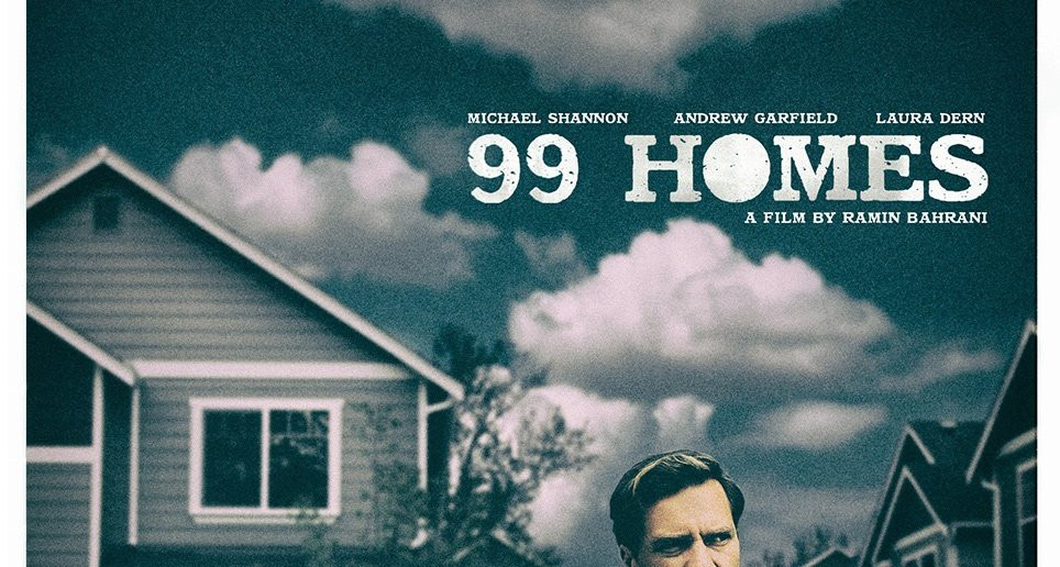 "Poster for the movie ""99 Homes"""